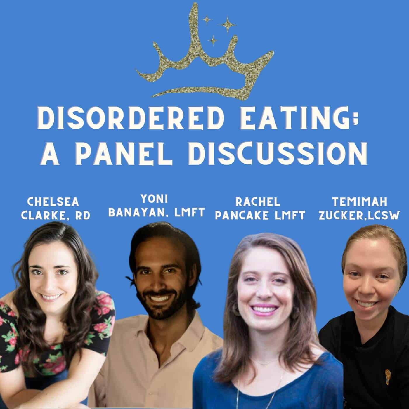 Ep. 47: Disordered Eating; A Panel Discussion with Chelsea Clarke, RD, Yoni Banayan, LMFT, Temimah Zucker, LCSW and Rachel Pancake, LMFT
